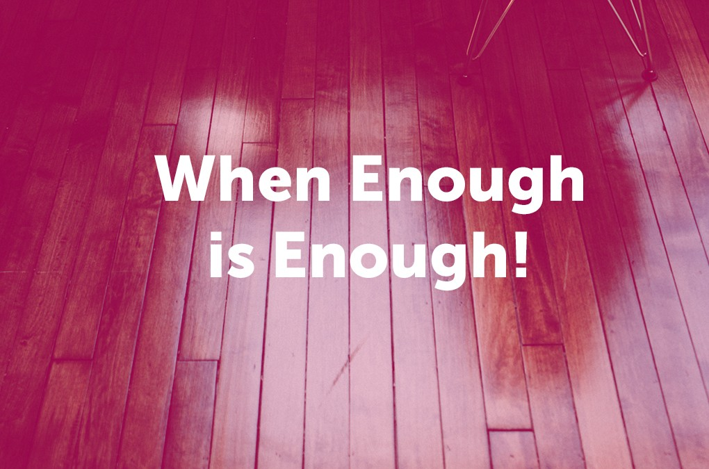 When Enough is Enough!