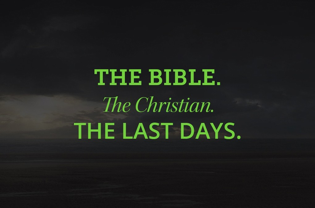 The Bible, the Christian, and the Last Days
