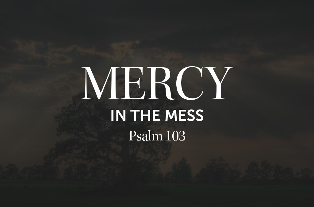 Mercy in the Mess