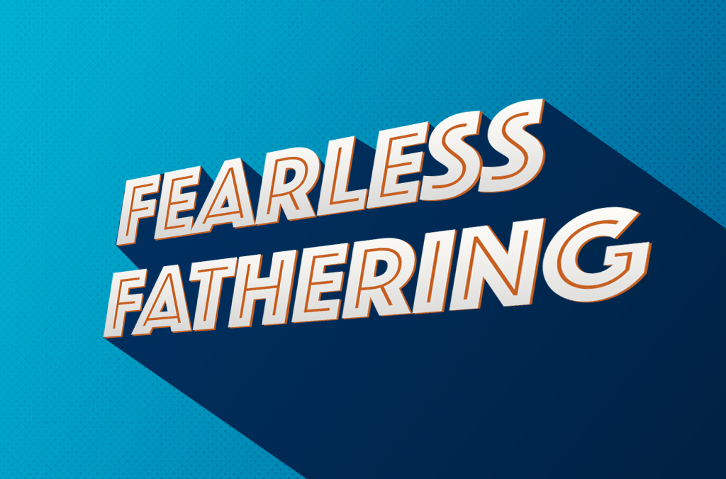 Fearless Fathering